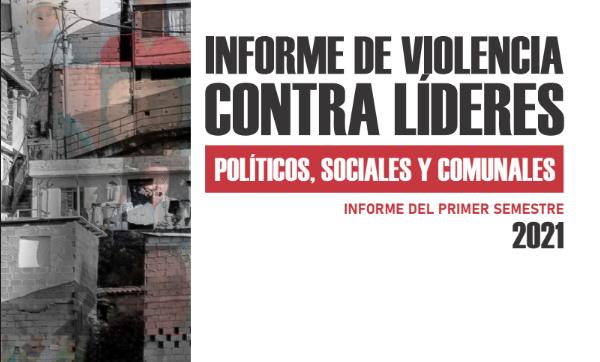 Un país sin líderes no es un país. Informe de violencia contra líderes políticos, sociales y comunales.