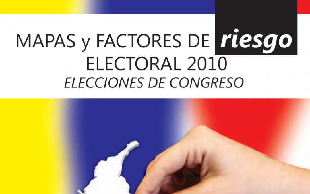 Mapas de Riesgo Electoral MOE Elecciones Congreso 2010