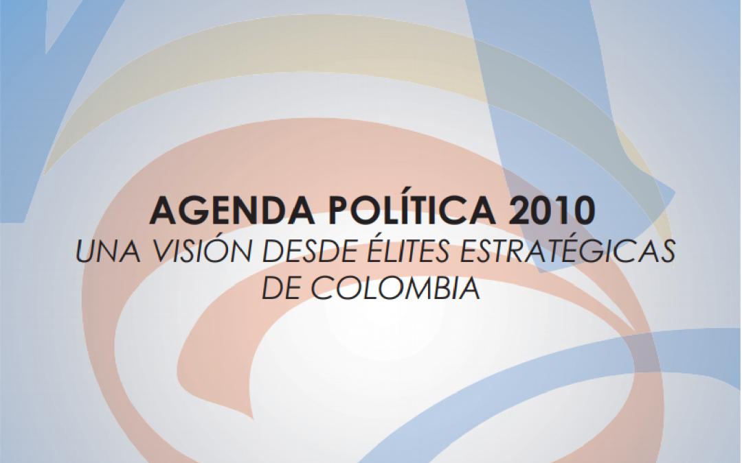 """Agenda Política 2010 """"Una visión de élites estratégicas de Colombia"""""""