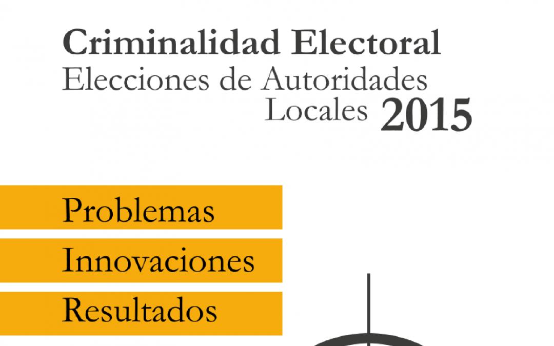Criminalidad Electoral Elecciones Autoridades Locales 2015