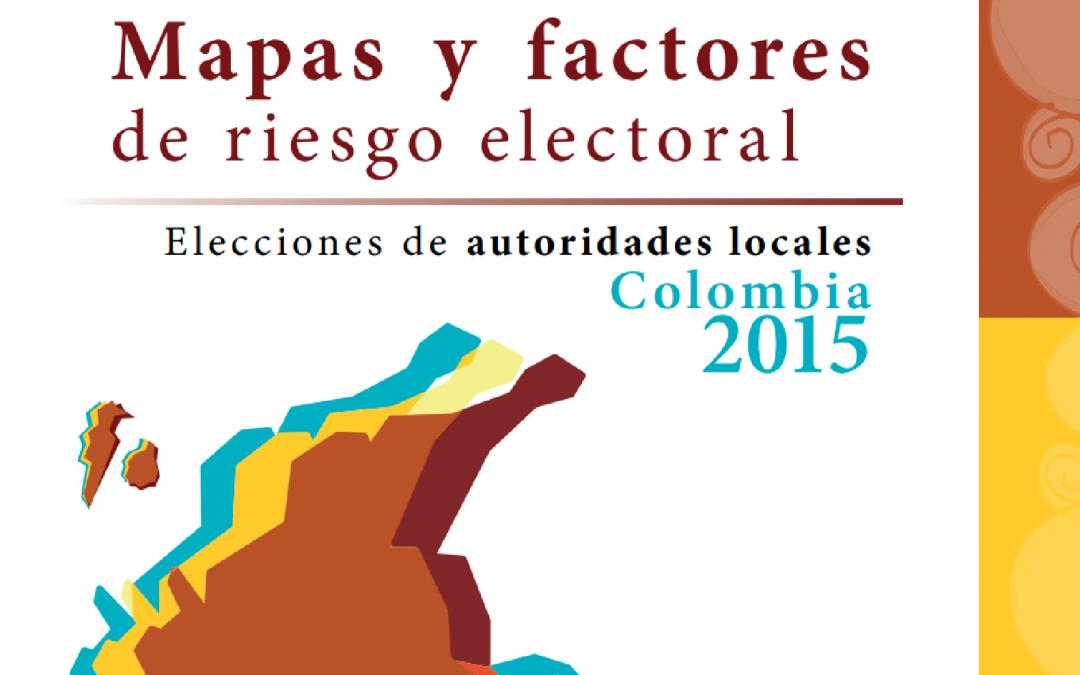 Mapas de Riesgo Electoral MOE: Elecciones Autoridades Locales 2015
