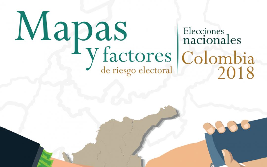 Mapas y factores de riesgo electoral elecciones Colombia 2018
