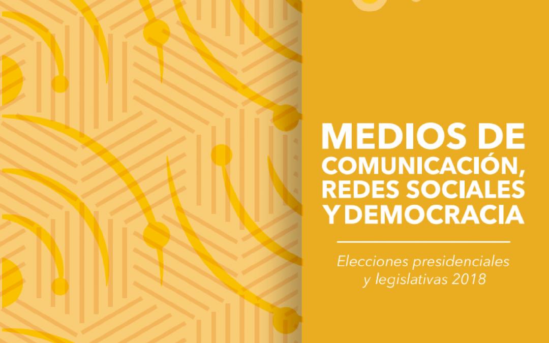Medios de comunicación, redes sociales y democracia- elecciones legislativas y presidenciales 2018