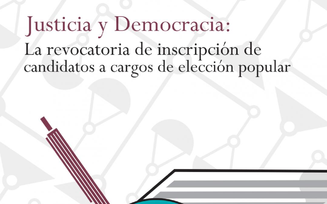 Justicia y democracia: la revocatoria de candidatos a cargos de elección popular
