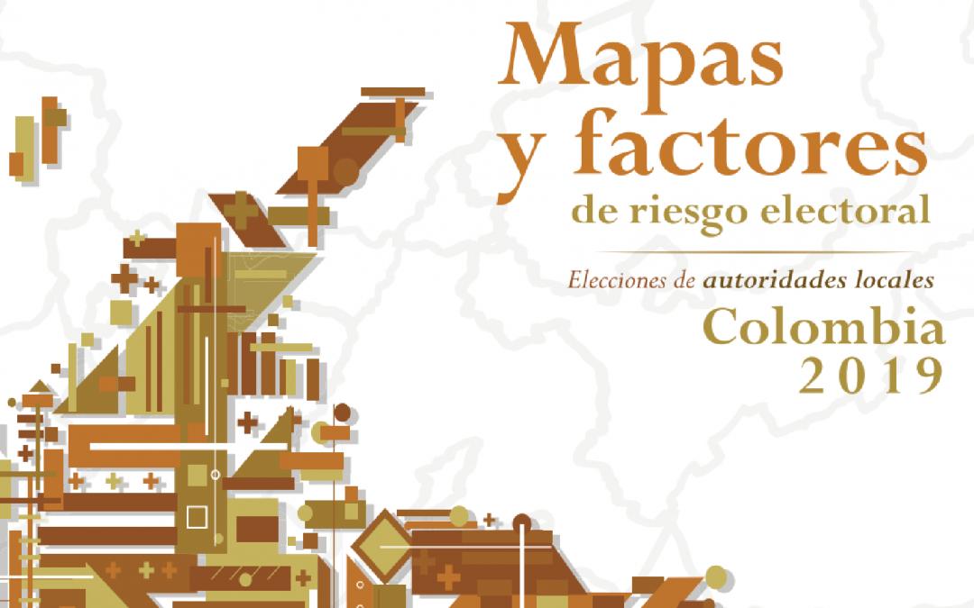 Mapas de riesgo elecciones de autoridades locales 2019