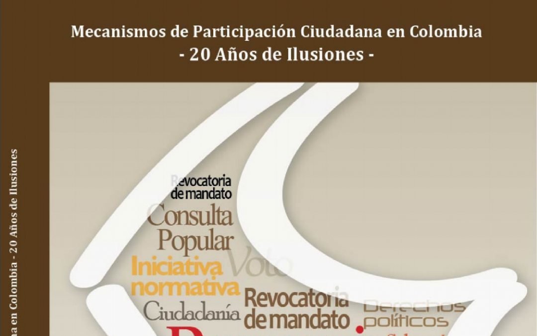 """Mecanismos de Participación Ciudadana en Colombia """"20 Años de Ilusiones"""""""