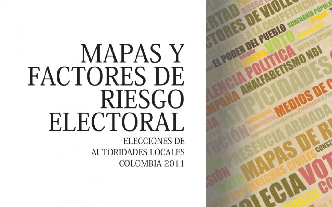 Mapas y factores de riesgo electoral: elecciones de Autoridades Locales 2011