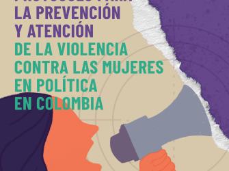 Protocolo para la prevención y atención de la violencia contra las mujeres en política en Colombia